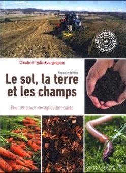 Le sol, la terre et les champs;